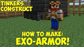 How To: Make Exo-Armor! Part 1 - Tinkers Construct