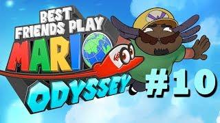 Best Friends Play Super Mario Odyssey (Part 10)