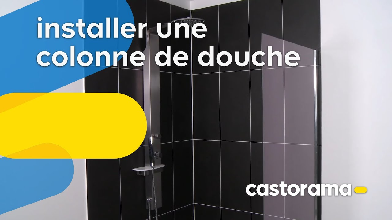 Installer Une Colonne De Douche Castorama Youtube