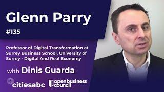 Glenn Parry, Professor of Digital Transformation at University of Surrey - Digital And Real Economy