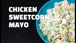 How To Make Chicken Sweetcorn Mayo - Chicken Salad - Easy Chicken Sandwich Filler - Youtube