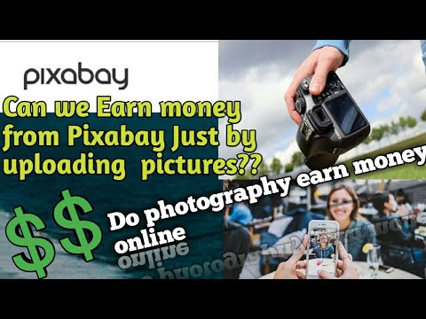Can we Earn money from Pixabay just by uploading pictures