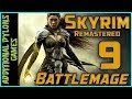 Let s play skyrim remastered battlemage part 9 skyrim special edition battlemage modded mp3