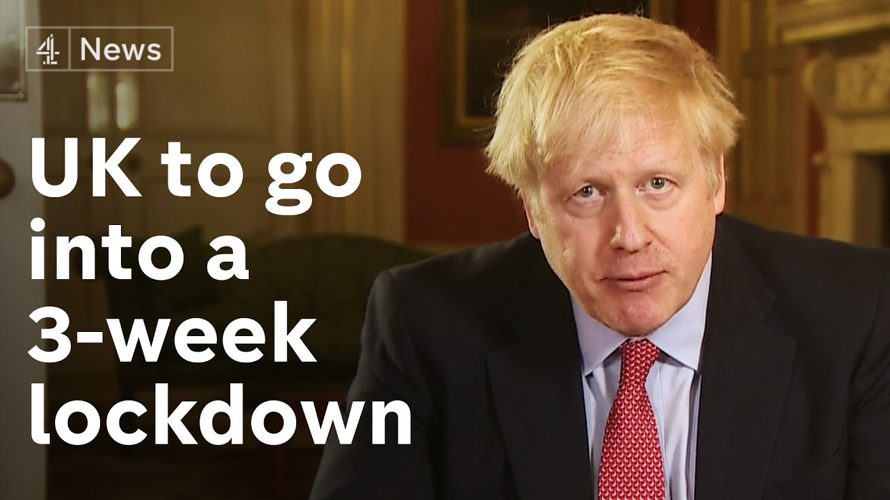 Breaking Uk To Go Into 3 Week Lockdown Pm Says You Must Stay At Home Youtube