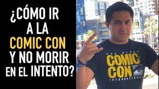 La verdad de ir a Comic Con ¿Cómo puedes ir tú?