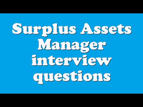 Surplus Assets Manager interview questions