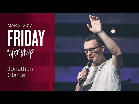 Catch The Fire Worship Night with Jonathan & Alice Clarke (Friday Mar 3, 2017)