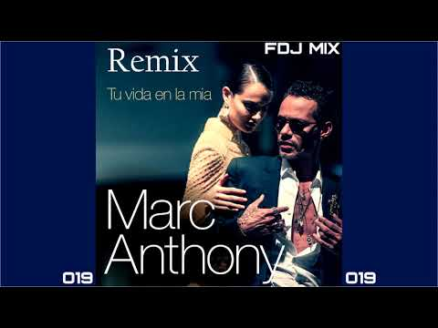 Marc Anthony - Tu Vida En La Mia - FDJ Mix - Remix