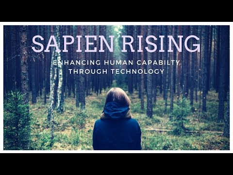 Sapien Rising:  Enhancing Human Capability Through Technology