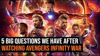 Questions We Have After Watching Avengers Infinity War