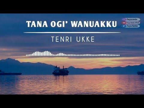 TANA OGI WANUAKKU - TENRI UKKE || VIDEO LIRIK & TERJEMAHAN by faeyza ramdan