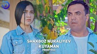Shaxboz Nuraliyev - Kuyaman (Премьера клипа 2019)