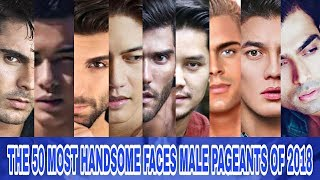 The 50 Most Handsome Faces Male Pageants Of 2018