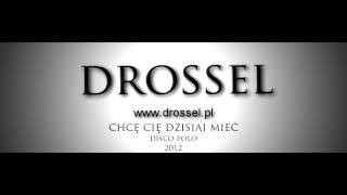 Drossel- Chcę cię dzisiaj mieć 2012. Oficialny kanał zespołu DROSSEL