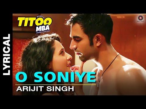 O Soniye Lyrical Video | Titoo MBA | Arijit Singh | Nishant Dahiya & Pragya Jaiswal