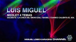 LUIS MIGUEL - MEDLEY Decidete, Bikini Azul, Isabel, Cuando Calienta el Sol - [Karaoke] Miguel Lobo