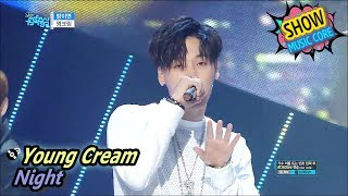 [HOT] Young Cream - Night, 영크림 - 밤이면 Show Music core 20170603