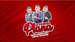 EN PRIMERA PLANA  Grupo Embuia ft. Carlos Calderón