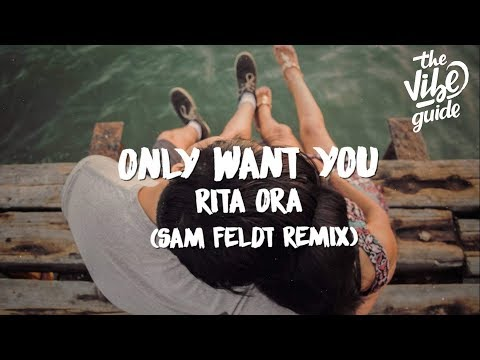Rita Ora - Only Want You (Sam Feldt Remix)