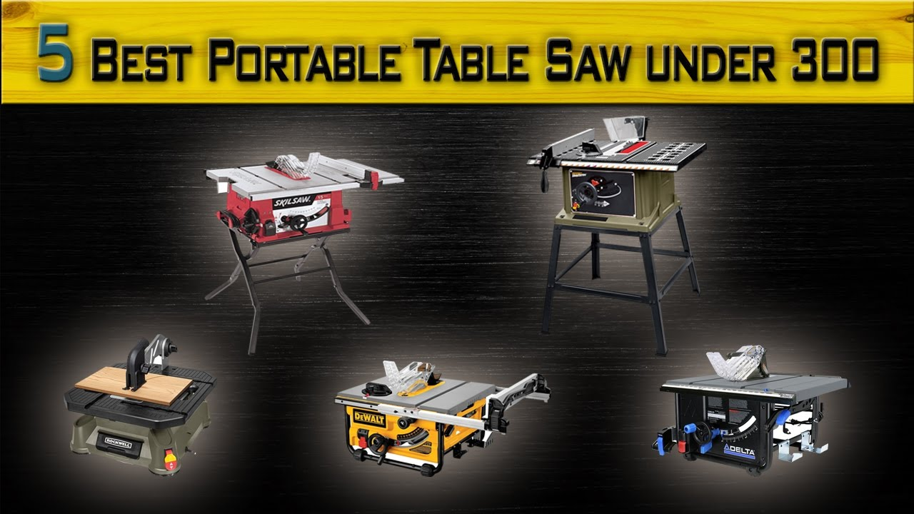 5 Best Portable Table Saw Under 300 Top Rated Portable Table Saw Compact Table Saw Review