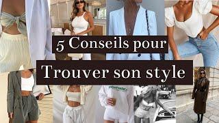 5 CONSEILS POUR TROUVER SON PROPRE STYLE