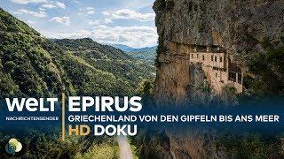EPIRUS - Griechenland: Von den Gipfeln bis ans Meer | HD Doku
