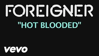 Foreigner - Hot Blooded (Official Lyric Video)