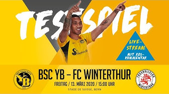 RE-LIVE // Testspiel: BSC Young Boys - FC Winterthur (0:0) // Fr., 13. März 2020