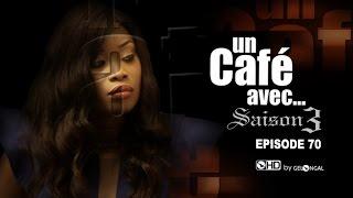 Un Café Avec.... Saison3 - Episode N°70