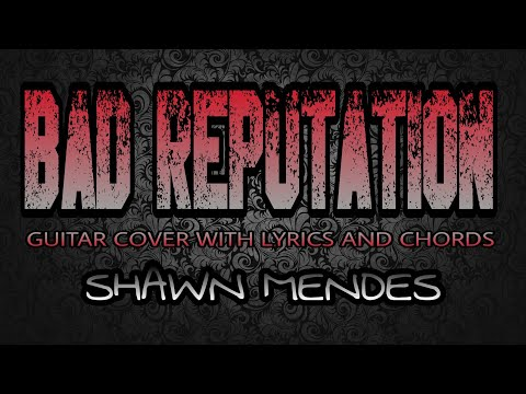 Bad Reputation - Shawn Mendes (Guitar Cover With Lyrics & Chords)