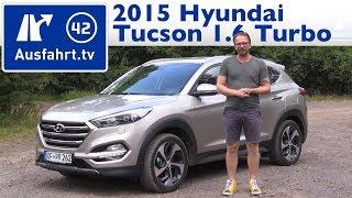 2015 Hyundai Tucson 1.6 Turbo - Fahrbericht der Probefahrt, Test, Review (German)