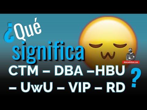 ¿Qué Significa CTM – DBA –HBU – UwU – VIP – RD? – Abreviaturas