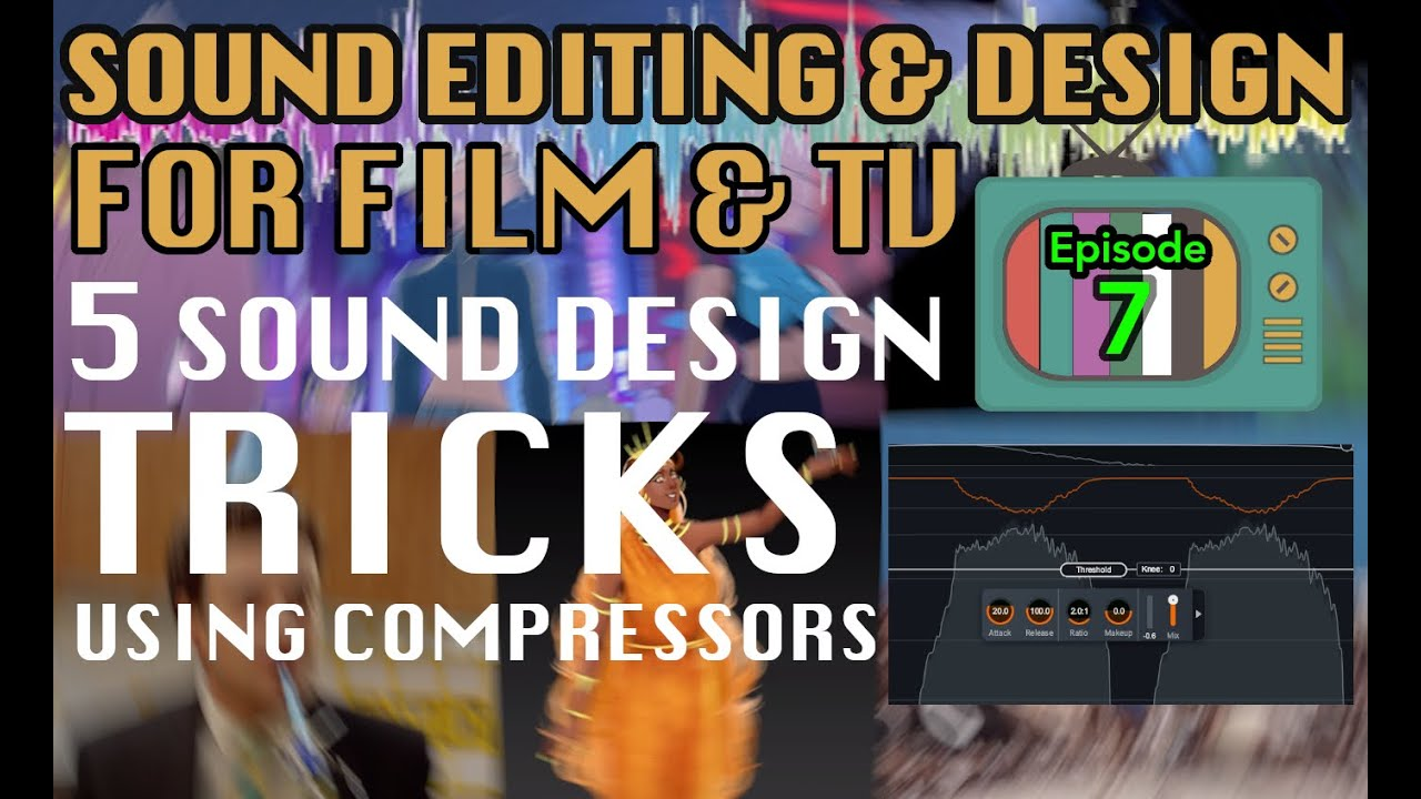 Sound Editing For Visual Media Ep07: How Compressors work (in Sound Design)