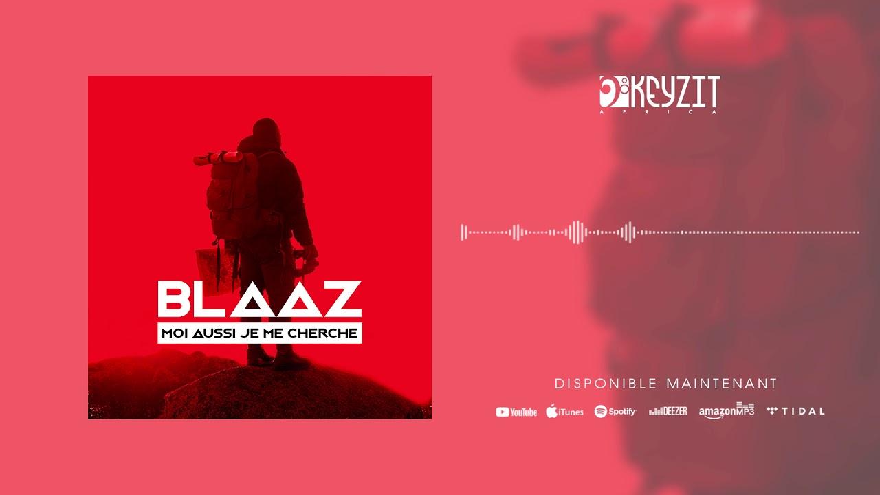 Blaaz - Moi Aussi Je Me Cherche (Audio)