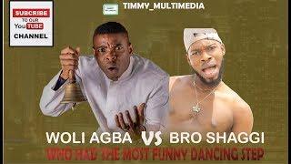 woli Agba VS broda shaggi best funny dance steps