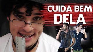 Baixar CUIDA BEM DELA    Comentário Musical Não Famoso    Henrique e Juliano