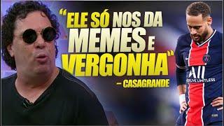 CASAGRANDE DETONA NEYMAR novamente!