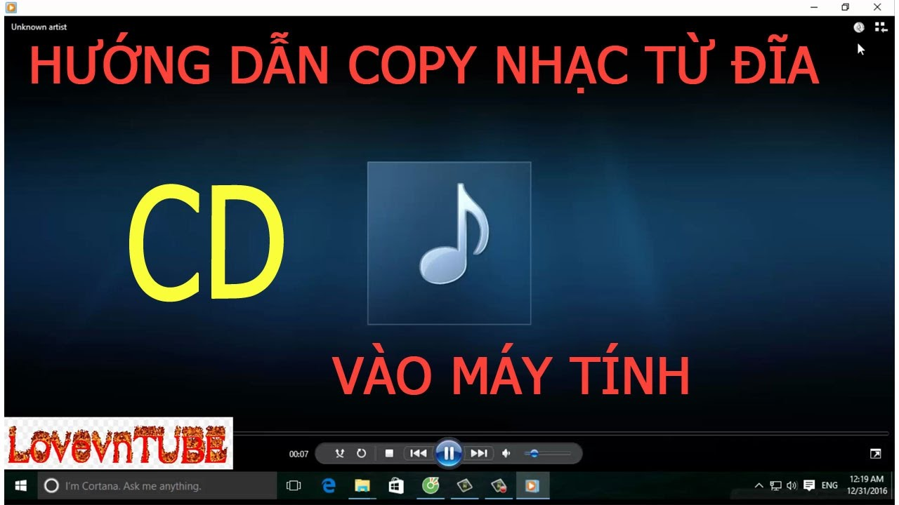 Hướng dẫn Copy Nhạc Từ Đĩa CD Vào Máy Tính Rất Đơn Giản.
