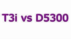 Canon T3i vs Nikon D5300