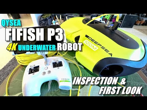 QYSEA FIFISH P3 Underwater 4K Robot ROV Review - Part 1- [First Look & Inspection]