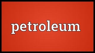 Petroleum Meaning