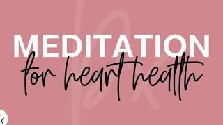Meditation for heart health