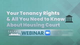 Your Tenancy Rights & All You Need to Know About Housing Court - Webinar