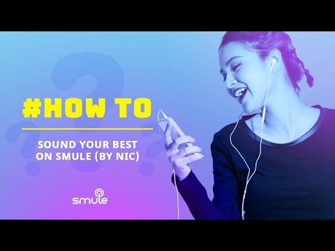 How To Sound Your Best On Smule by Nic