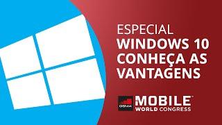 Windows 10: as vantagens do novo sistema da Microsoft [Especial | MWC 2015]