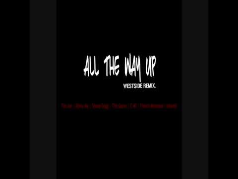 Fat Joe Feat. Snoop Dogg, The Game & E-40 - All The Way Up [Westside Remix] (DOWNLOAD LINK)