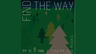 Provided to YouTube by avex trax FIND THE WAY · Kaori Mochida & CINEMA dub MONKS FIND THE WAY ℗ Avex Music Creative Inc. Released on: ...
