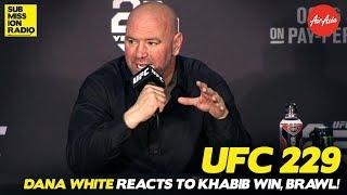 UFC 229: Dana White Reacts to Khabib's Win Over McGregor, Brawl Afterwards