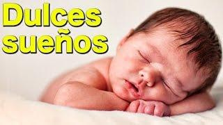 ♫ DULCES SUEÑOS ♫  Melodias para calmar a tu hijo - Canciones de Cuna para bebés
