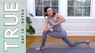 TRUE - Day 10 - DETOX   |   Yoga With Adriene